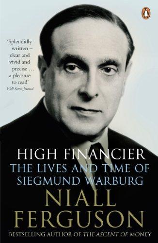 9780141022017: High Financier: The Lives and Time of Siegmund Warburg