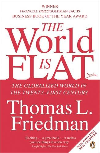 9780141022727: The World is Flat: The Globalized World in the Twenty-first Century