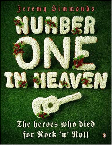 9780141022871: Number One in Heaven: The Heroes Who Died for Rock 'n' Roll