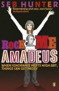 9780141022932: Rock Me Amadeus: When Ignorance Meets High Art, Things Can Get Messy