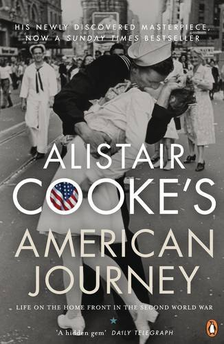 9780141022949: Alistair Cooke's American Journey: Life on the Home Front in the Second World War
