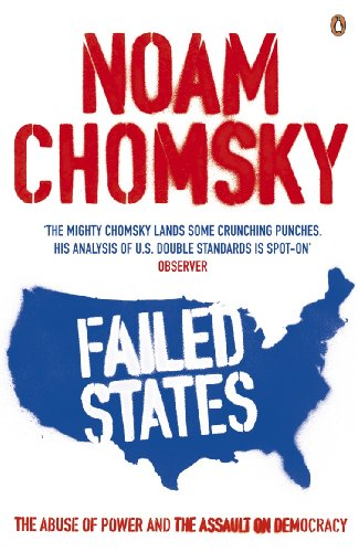 9780141023038: Failed States: The Abuse of Power and the Assault on Democracy
