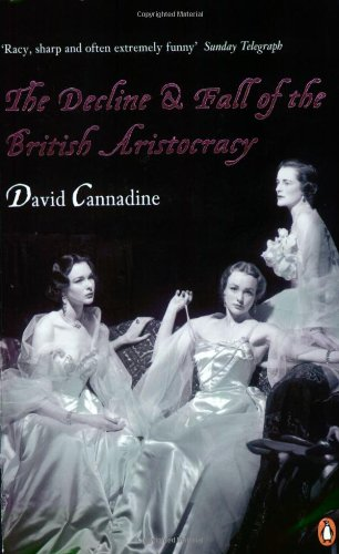 9780141023137: The Decline and Fall of the British Aristocracy