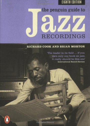The Penguin Guide to Jazz Recordings: Eighth Edition: Cook, R. M.; Morton, Brian