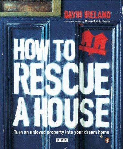 9780141023366: How to Rescue a House: Turn an Unloved Property into Your Dream Home