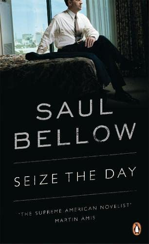 Seize the Day: Bellow, Saul