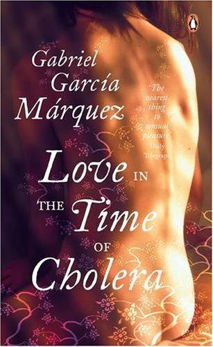 Love in the Time of Cholera (Read: Garcia Marquez, Gabriel