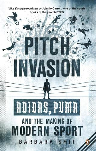 9780141023687: Pitch Invasion: Adidas, Puma and the Making of Modern Sport