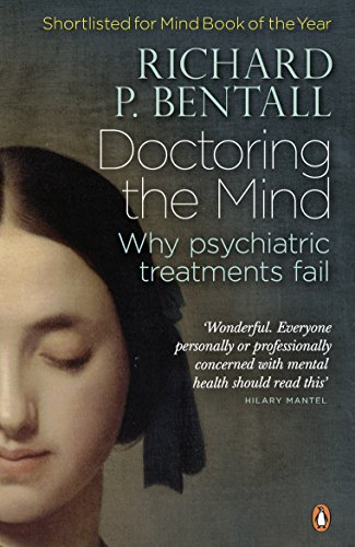 9780141023694: Doctoring the Mind: Why psychiatric treatments fail