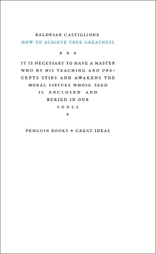 9780141023885: Great Ideas How To Achieve True Greatness (Penguin Great Ideas)