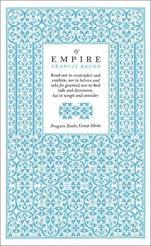 Great Ideas Of Empire (Penguin Great Ideas): Bacon, Francis