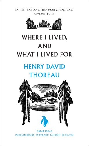 9780141023977: Great Ideas Where I Lived and What I Lived For (Penguin Great Ideas)