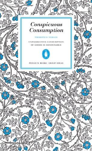 9780141023984: Great Ideas Conspicuous Consumption (Penguin Great Ideas)