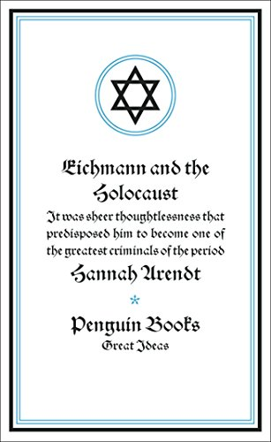 9780141024004: Eichmann and the Holocaust (Penguin Great Ideas)