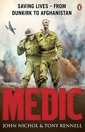 9780141024202: Medic: Saving Lives - From Dunkirk to Afghanistan