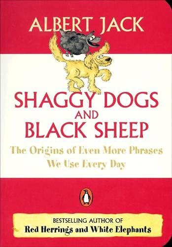 9780141024257: Shaggy Dogs and Black Sheep: The Origins of Even More Phrases We Use Every Day (Penguin Pockets)