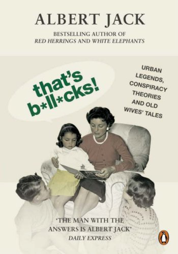9780141024264: That's Bollocks!: Urban Legends, Conspiracy Theories and Old Wives' Tales