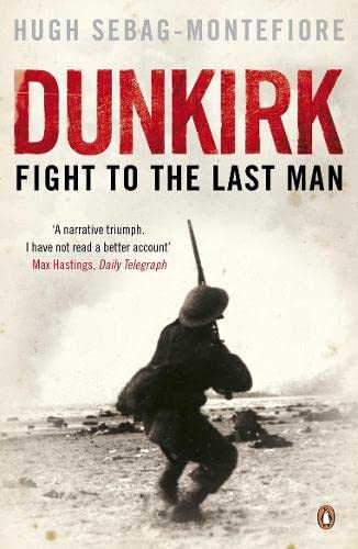 DUNKIRK. Fight To The Last Man.