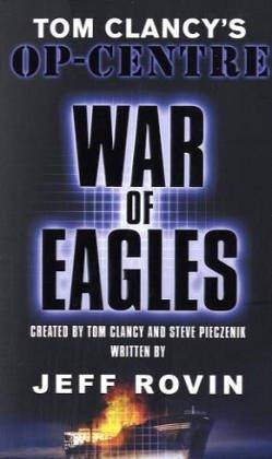 9780141024424: War of Eagles (Tom Clancy's Op-Centre)