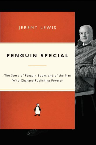 9780141024615: Penguin Special: The Story of Allen Lane, the Founder of Penguin Books and the Man Who Changed Publishing Forever