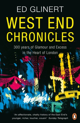 9780141024646: West End Chronicles: 300 Years of Glamour and Excess in the Heart of London