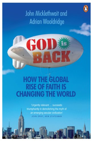 9780141024745: God Is Back: How the Global Rise of Faith Is Changing the World. John Micklethwait and Adrian Wooldridge
