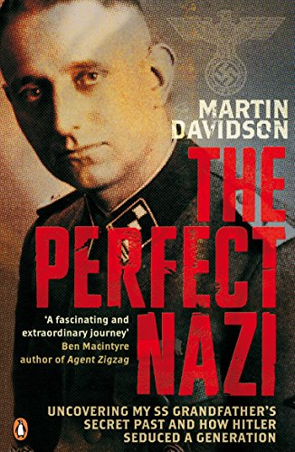 9780141024998: The Perfect Nazi: Uncovering My SS Grandfather's Secret Past and How Hitler Seduced a Generation
