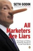 9780141025025: All Marketers Are Liars: The Power of of Telling Authentic Stories in a Low-trust World