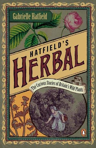 9780141025148: Hatfield's Herbal: The Curious Stories of Britain's Wild Plants