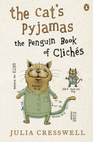 9780141025162: The Cat's Pyjamas: The Penguin Book of Clichés: The Penguin Book of Cliches