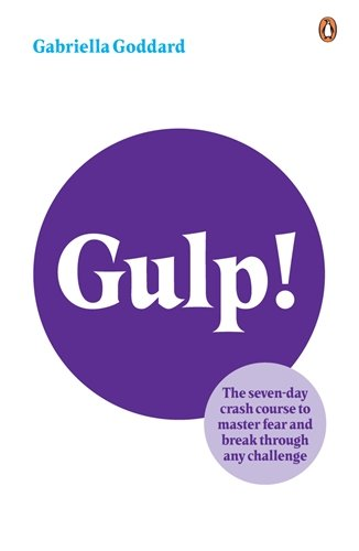 9780141025285: Gulp!: The Seven-day Crash Course to Master Fear and Break Through Any Challenge