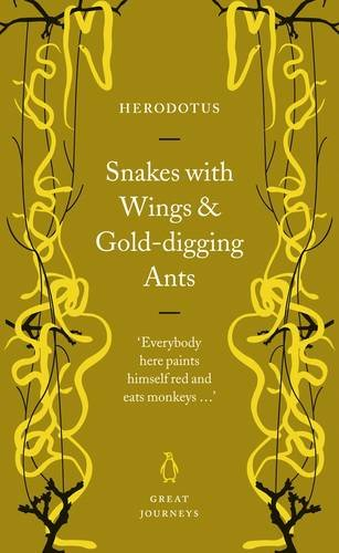 SNAKES WITH WINGS AND GOLD-DIGGING ANTS. Translated by Aubrey de Selincourt. Translation revised ...