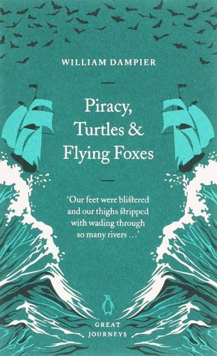 9780141025414: Piracy, Turtles and Flying Foxes (Penguin Great Journeys)