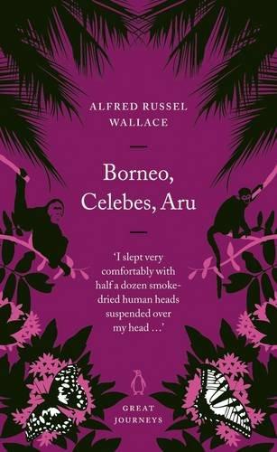 9780141025483: Great Journeys Borneo Celebs Aru (Penguin Great Journeys)