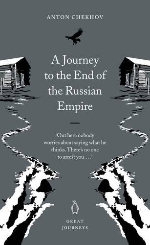 Great Journeys Journey To The End Of The Russian Empire (Penguin Great Journeys): Anton Chekhov
