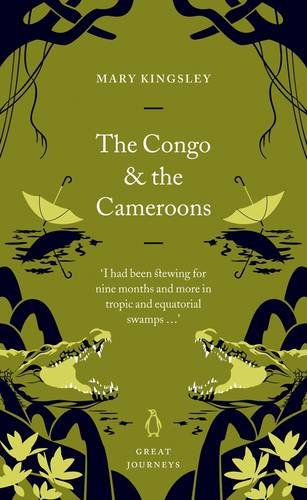 9780141025513: The Congo and the Cameroons (Penguin Great Journeys)