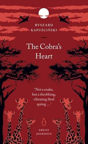 9780141025551: The Cobra's Heart (Penguin Great Journeys)