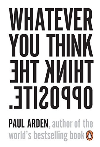 9780141025711: Whatever You Think Think The Opposite
