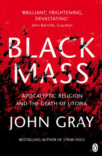 9780141025988: Black Mass: Apocalyptic Religion and the Death of Utopia
