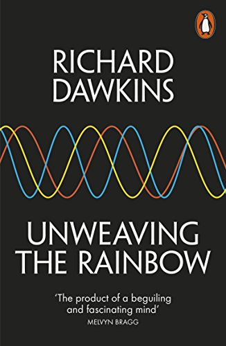 9780141026183: Unweaving the Rainbow: Science, Delusion and the Appetite for Wonder