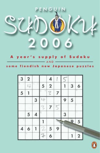 9780141026251: Penguin Sudoku 2006: A Year's Supply of Sudoku and Some Fiendish New Japanese Puzzles
