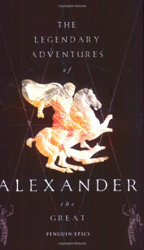 9780141026381: The Legendary Adventures of Alexander the Great (Penguin Epics)