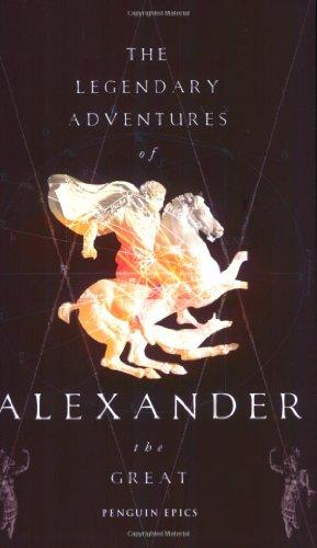 9780141026381: The Legendary Adventures of Alexander the Great (Penguin Epics)