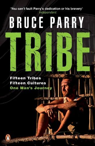 9780141026831: Tribe: Adventures in a Changing World. Bruce Parry with Mark McCrum