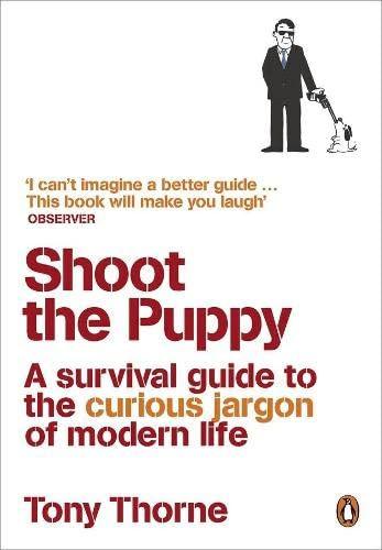 9780141027067: Shoot the Puppy: A Survival Guide to the Curious Jargon of Modern Life