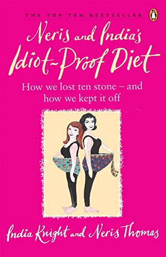 9780141027432: Neris and Indias Idiot Proof Diet: From Pig To Twig
