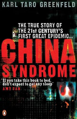 9780141027531: China Syndrome: The True Story of the 21st Century's First Great Epidemic