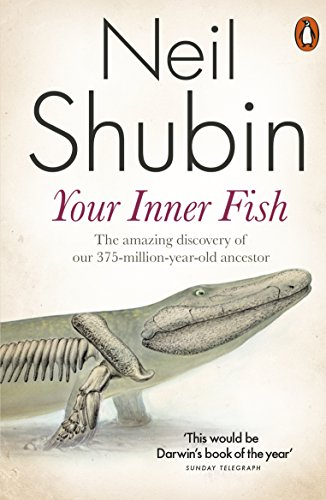 9780141027586: Your Inner Fish: The amazing discovery of our 375-million-year-old ancestor