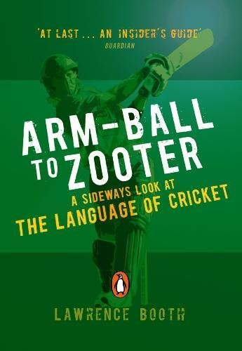 9780141027623: Arm-ball to Zooter: A Sideways Look at the Language of Cricket