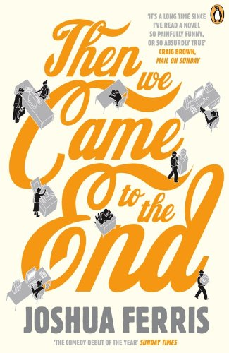 9780141027630: Then We Came to the End: A Novel